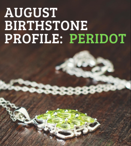 August Birthstone Profile: Discover Peridot Gemstones ('The Green One')