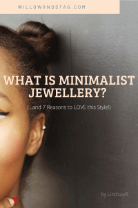What is Minimalist Jewellery? (…and 7 Reasons to LOVE this Style!)