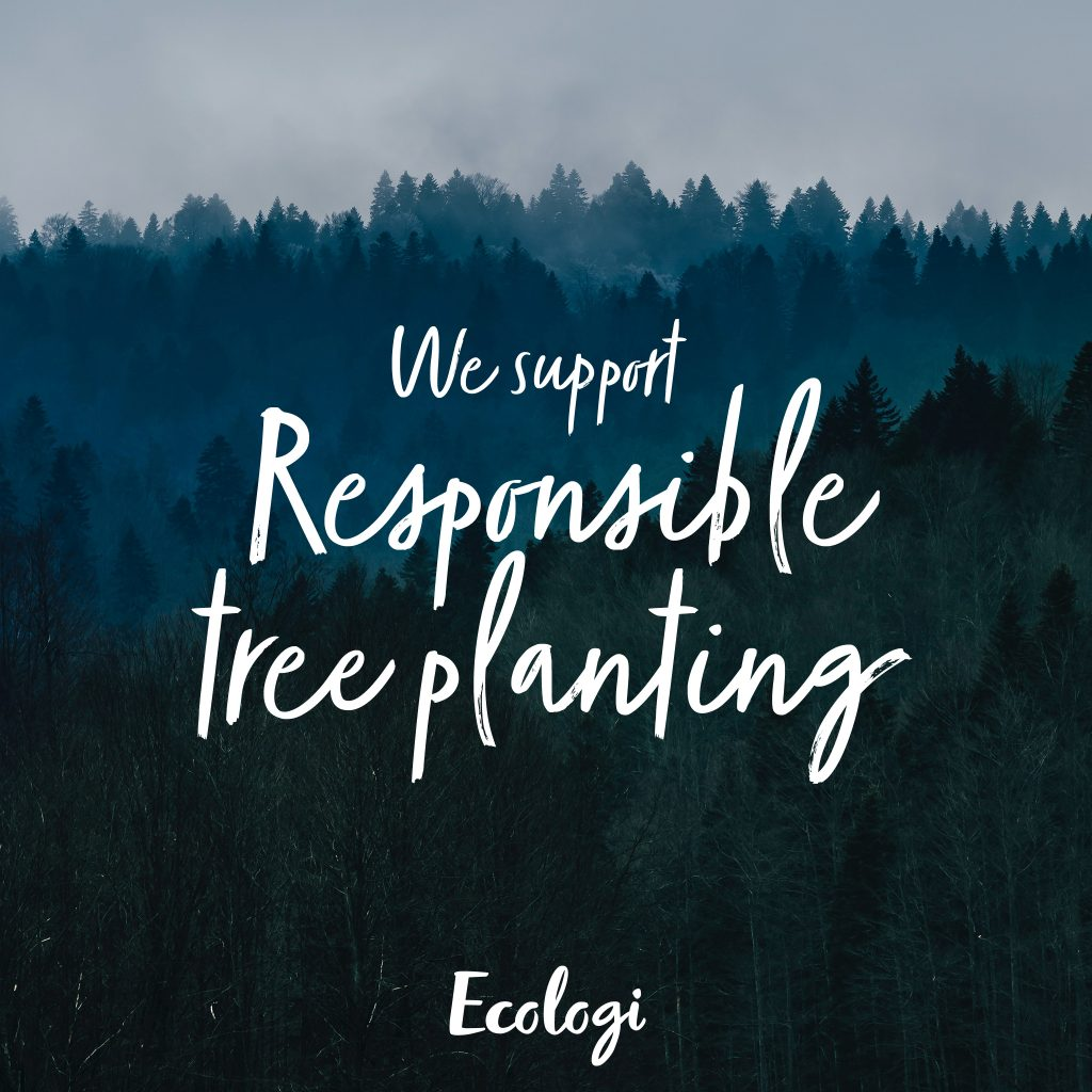 We support responsible tree planting
