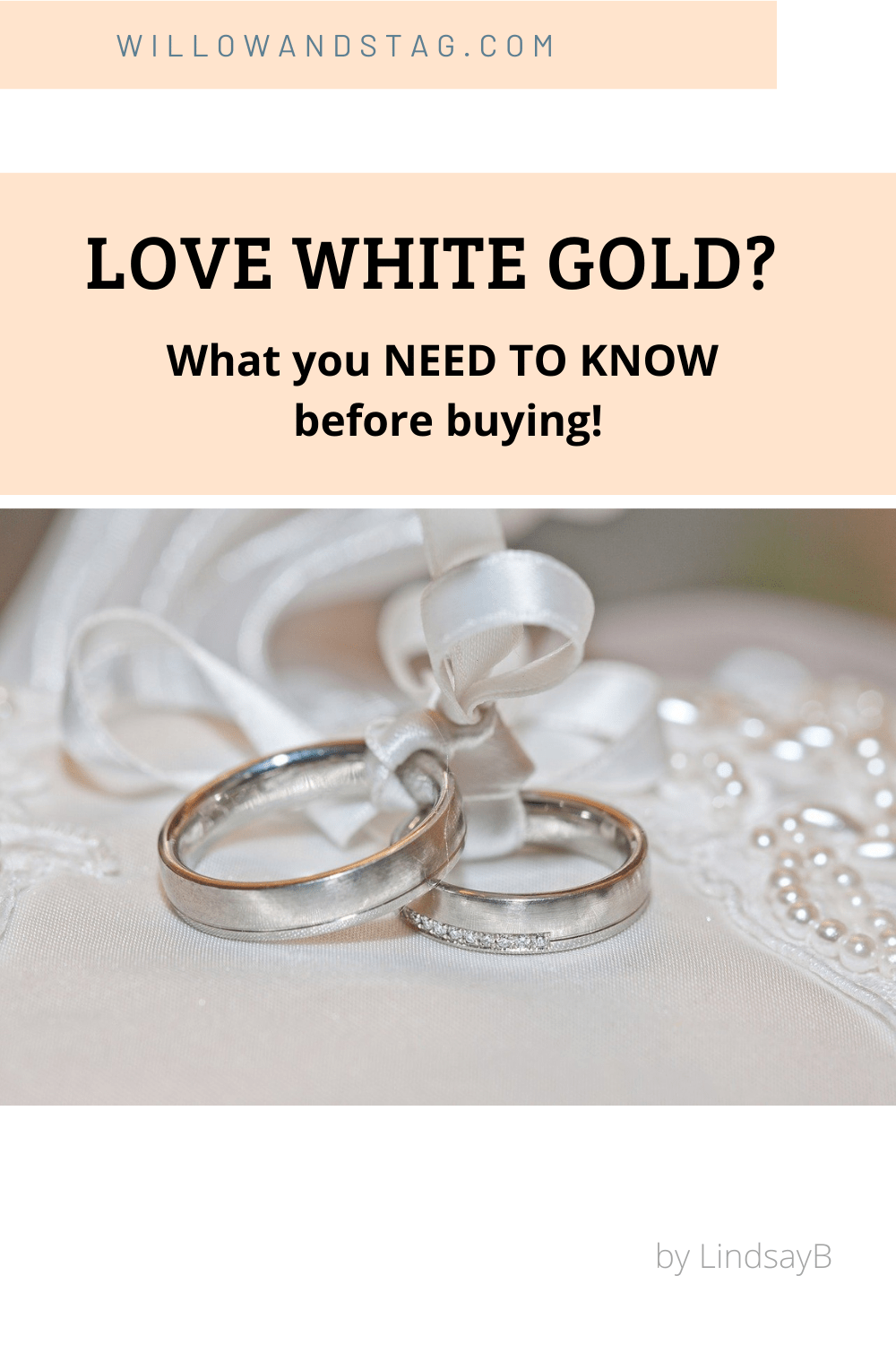 Love WHITE GOLD? What you NEED TO KNOW before buying!