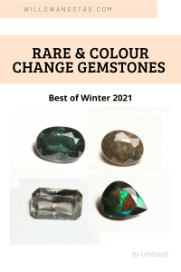Rare and Colour Change Gemstones – LindsayB's Best of Winter 2021