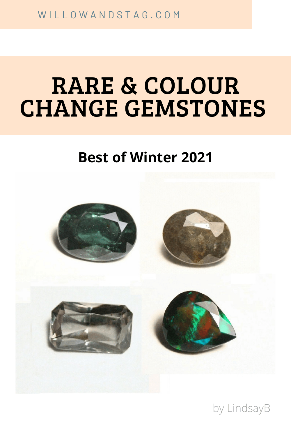 You are currently viewing Rare and Colour Change Gemstones – LindsayB's Best of Winter 2021